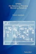 Bpmn, the Business Process Modelling Notation Pocket Handbook