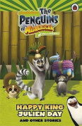 Happy King Julien Day and Other Stories