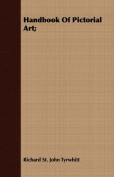 Handbook of Pictorial Art;