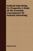 National Advertising vs. Prosperity; A Study of the Economic Consequences of National Advertising