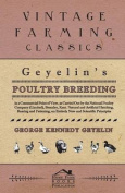 Geyelin's Poultry Breeding, in a Commercial Point of View, as Carried Out by the National Poultry Company (Limited), Bromley, Kent. Natural and Artifi