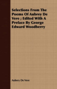 Selections from the Poems of Aubrey de Vere; Edited with a Preface by George Edward Woodberry
