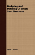 Designing and Detailing of Simple Steel Structures