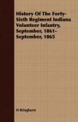 History of the Forty-Sixth Regiment Indiana Volunteer Infantry, September, 1861-September, 1865