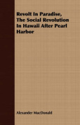 Revolt in Paradise, the Social Revolution in Hawaii After Pearl Harbor