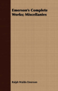 Emerson's Complete Works; Miscellanies