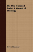 The One Hundred Texts - A Manual of Theology