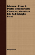 Johnson - Prose & Poetry with Boswell's Character, Macaulay's Life and Raleigh's Essay