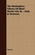 The Masterpiece Library of Short Stories Vol. XI. - Irish & Overseas