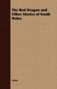 The Red Dragon and Other Stories of South Wales
