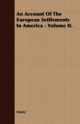 An Account of the European Settlements in America - Volume II.