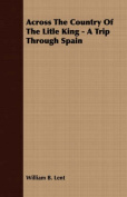 Across the Country of the Litle King - A Trip Through Spain