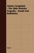 Adams Complaint - The Olde Wolrdes Tragedie - Dauid and Bathsheba