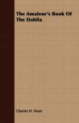 The Amateur's Book of the Dahlia