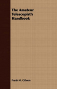 The Amateur Telescopist's Handbook