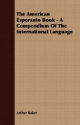 The American Esperanto Book - A Compendium of the International Language