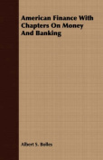 American Finance with Chapters on Money and Banking