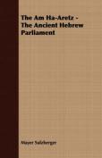 The Am Ha-Aretz - The Ancient Hebrew Parliament