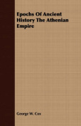 Epochs of Ancient History the Athenian Empire