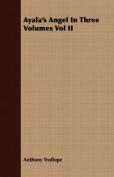 Ayala's Angel in Three Volumes Vol II