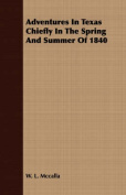Adventures in Texas Chiefly in the Spring and Summer of 1840