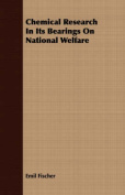 Chemical Research in Its Bearings on National Welfare