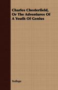 Charles Chesterfield, or the Adventures of a Youth of Genius