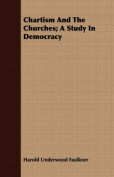 Chartism and the Churches; A Study in Democracy