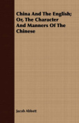 China and the English; Or, the Character and Manners of the Chinese