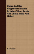 China and Her Neighbours; France in Indo-China, Russia and China, India and Thibet