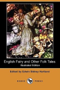 English Fairy and Other Folk Tales (Illustrated Edition)