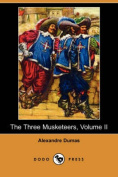 The Three Musketeers: Vol II
