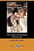 Fairy Tales of Old Japan (Illustrated Edition)