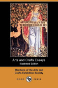 Arts and Crafts Essays (Illustrated Edition)