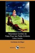 Nouveaux Contes De Fees Pour Les Petits Enfants (Edition Illustree)