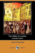 The Wilds of London (Illustrated Edition)