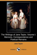 The Writings of Jane Taylor, Volume I