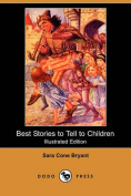 Best Stories to Tell to Children (Illustrated Edition)