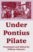 Under Pontius Pilate