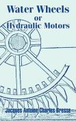 Water Wheels or Hydraulic Motors