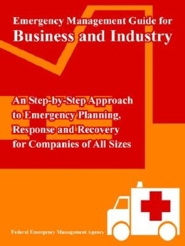 Emergency Management Guide for Business and Industry: An Step-by-Step Approach