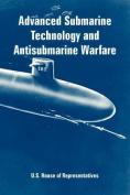 Advanced Submarine Technology and Antisubmarine Warfare