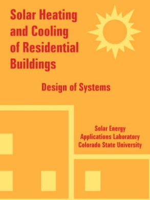 Solar Heating and Cooling of Residential Buildings: Design of Systems