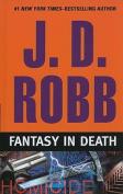 Fantasy in Death [Large Print]