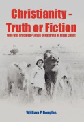 Christianity - Truth or Fiction