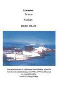Learning to be an Alaskan Bush Pilot