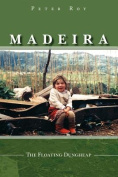 Madeira: The Floating Dungheap