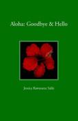 Aloha: Goodbye and Hello