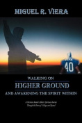 Walking on Higher Ground and Awakening the Spirit Within