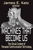 Machines That Become Us